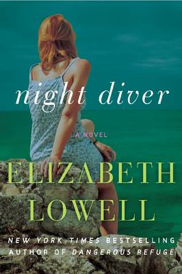 Night Diver: A Novel By (author) Elizabeth Lowell ISBN:9780062334503