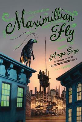 Maximillian Fly By (author) Angie Sage ISBN:9780062958082