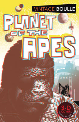 Planet of the Apes By (author) Pierre Boulle ISBN:9780099529040