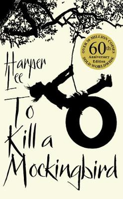 To Kill A Mockingbird: 60th Anniversary Edition By (author) Harper Lee ISBN:9780099549482