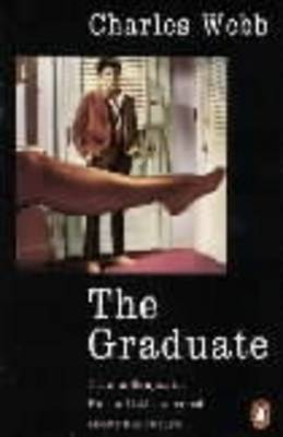 The Graduate By (author) Charles Webb ISBN:9780140026931