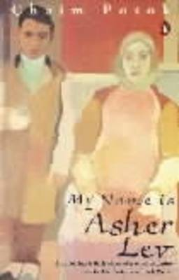 My Name is Asher Lev By (author) Chaim Potok ISBN:9780140036428