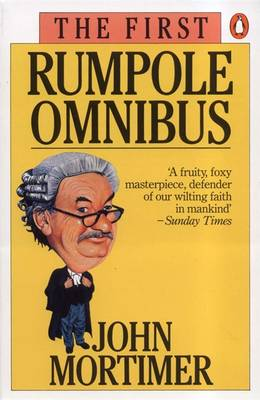The First Rumpole Omnibus By (author) John Mortimer ISBN:9780140067682