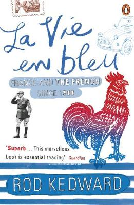 La Vie en bleu: France and the French since 1900 By (author) Rod Kedward ISBN:9780140130959