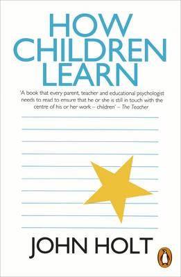 How Children Learn By (author) John Holt ISBN:9780140136005