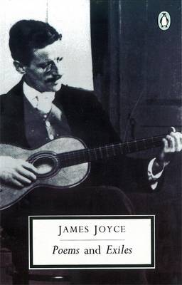 Poems and Exiles By (author) James Joyce ISBN:9780140185553
