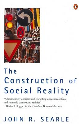 The Construction of Social Reality By (author) John Searle ISBN:9780140235906