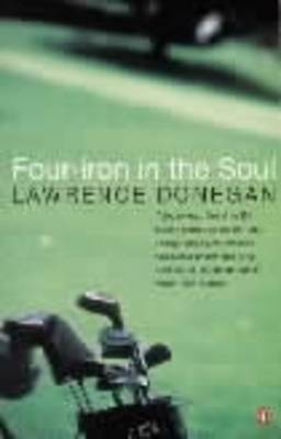 Four Iron in the Soul By (author) Lawrence Donegan ISBN:9780140260144