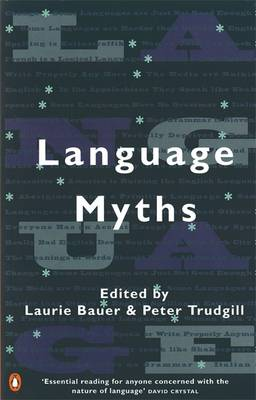 Language Myths Edited by Laurie Bauer ISBN:9780140260236