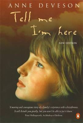 Tell Me I'm Here By (author) Anne Deveson ISBN:9780140272574