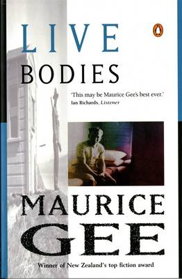Live Bodies By (author) Maurice Gee ISBN:9780140280296