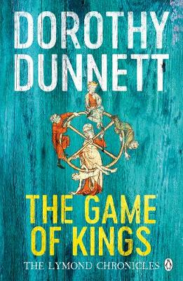 The Game Of Kings: The Lymond Chronicles Book One By (author) Dorothy Dunnett ISBN:9780140282399