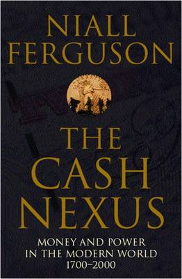 The Cash Nexus: Money and Politics in Modern History