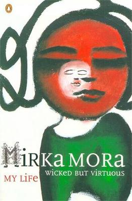 Wicked But Virtuous: My Life By (author) Mirka Mora ISBN:9780140294835