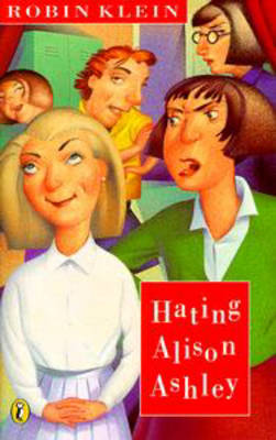 Hating Alison Ashley By (author) Robin Klein ISBN:9780140316728