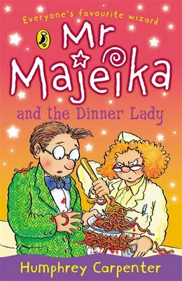 Mr Majeika and the Dinner Lady By (author) Humphrey Carpenter ISBN:9780140327625