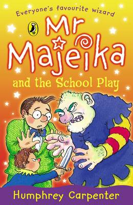 Mr Majeika and the School Play By (author) Humphrey Carpenter ISBN:9780140343588