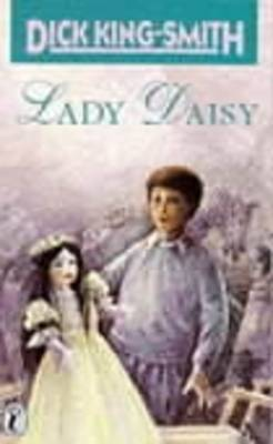 Lady Daisy By (author) Dick King-Smith ISBN:9780140344165
