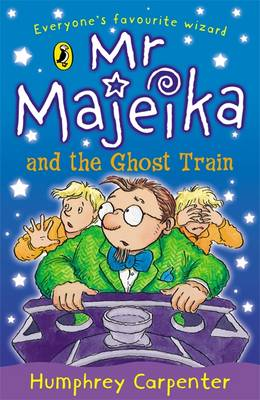 Mr Majeika and the Ghost Train By (author) Humphrey Carpenter ISBN:9780140366419