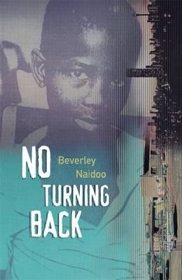 No Turning Back By (author) Beverley Naidoo ISBN:9780140369489