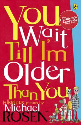 You Wait Till I'm Older Than You! By (author) Michael Rosen ISBN:9780140380149