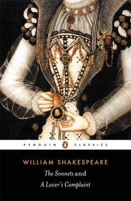 The Sonnets and a Lover's Complaint By (author) William Shakespeare ISBN:9780140436846