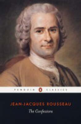 The Confessions By (author) Jean-Jacques Rousseau ISBN:9780140440331