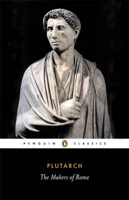 The Makers of Rome By (author) Plutarch ISBN:9780140441581