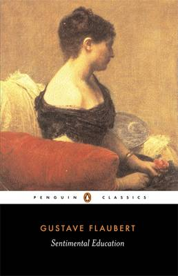 Sentimental Education By (author) Gustave Flaubert ISBN:9780140447972