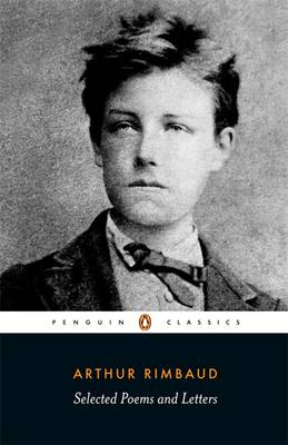 Selected Poems and Letters By (author) Arthur Rimbaud ISBN:9780140448023