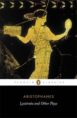 Lysistrata and Other Plays By (author) Aristophanes ISBN:9780140448146