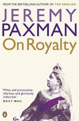 On Royalty By (author) Jeremy Paxman ISBN:9780141012223