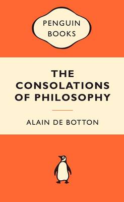 The Consolations of Philosophy By (author) Alain de Botton ISBN:9780141038377