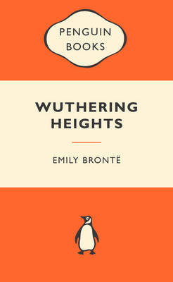 Wuthering Heights: Popular Penguins By (author) Emily Bronte ISBN:9780141045207