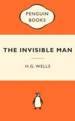The Invisible Man: Popular Penguins By (author) H. G. Wells ISBN:9780141194912