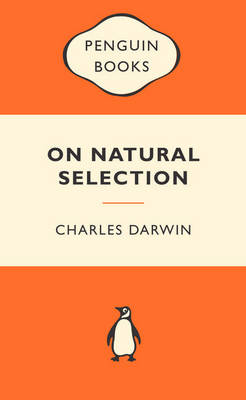 On Natural Selection By (author) Charles Darwin ISBN:9780141399430