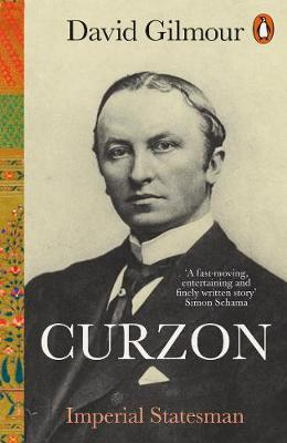 Curzon: Imperial Statesman By (author) David Gilmour ISBN:9780141990866