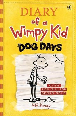 Diary of a Wimpy Kid: Dog Days (Book 4) By (author) Jeff Kinney ISBN:9780143304951