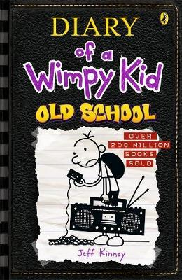 Old School: Diary of a Wimpy Kid (BK10) By (author) Jeff Kinney ISBN:9780143309000