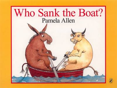 Who Sank the Boat? By (author) Pamela Allen ISBN:9780143501992