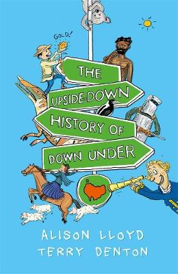 The Upside-down History of Down Under By (author) Alison Lloyd ISBN:9780143788669
