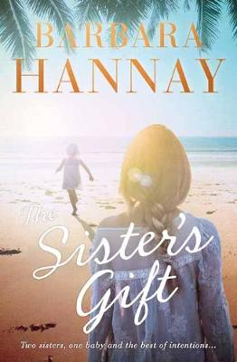 The Sister's Gift By (author) Barbara Hannay ISBN:9780143794219