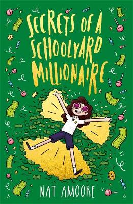 Secrets of a Schoolyard Millionaire By (author) Nat Amoore ISBN:9780143796374