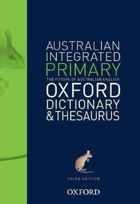 Australian Primary Integrated Dictionary and Thesaurus By (author) Oxford Dictionary ISBN:9780190302689