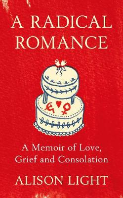 A Radical Romance: A Memoir of Love