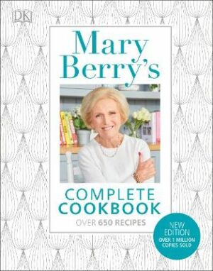 Mary Berry's Complete Cookbook: Over 650 recipes By (author) Mary Berry ISBN:9780241286128