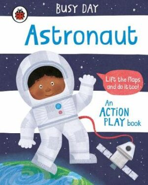 Busy Day: Astronaut: An action play book By (author) Dan Green ISBN:9780241382578