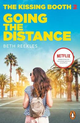The Kissing Booth 2: Going the Distance By (author) Beth Reekles ISBN:9780241413227