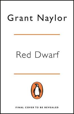 Red Dwarf: Infinity Welcomes Careful Drivers By (author) Grant Naylor ISBN:9780241988060