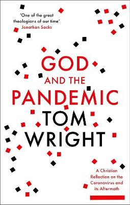 God and the Pandemic: A Christian Reflection on the Coronavirus and its Aftermath By (author) Tom Wright ISBN:9780281085118